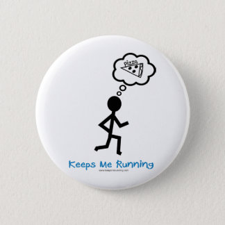 Pizza - Keeps Me Running 6 Cm Round Badge