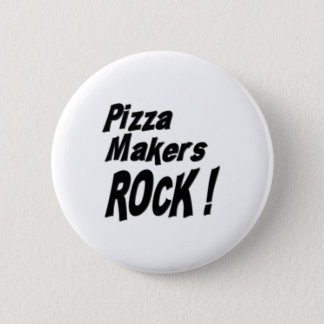 Pizza Makers Rock! Button