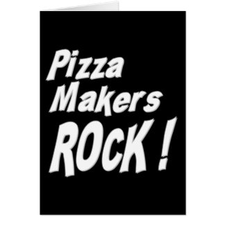 Pizza Makers Rock! Greeting Card