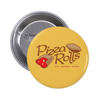 Pizza Rolls Not Gender Roles 6 Cm Round Badge