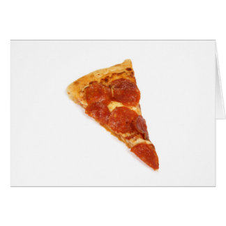 Pizza Slice - A Slice Of Pizza Card