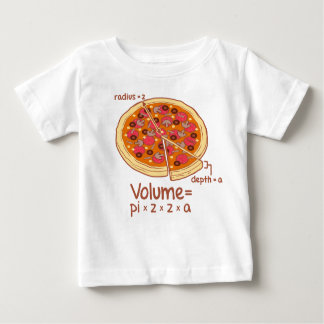 Pizza Volume Mathematical Formula = Pi*z*z*a Baby T-Shirt