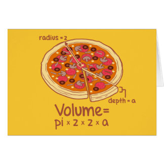 Pizza Volume Mathematical Formula = Pi*z*z*a Card