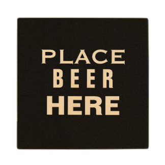 PLACE BEER HERE MAN CAVE WOODEN COASTER WOOD COASTER