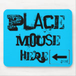 Place Mouse Here, Duh! Mouse Mats