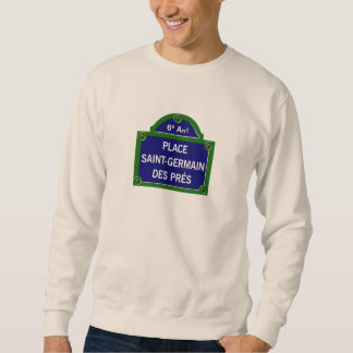 Place Saint-Germain des Pres, Paris Street Sign Sweatshirt