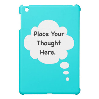 Place Your Thought Here Funny Humour Graphic Cover For The iPad Mini