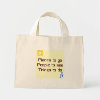 Places to go People to see Things to do Mini Tote Bag