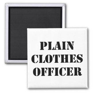 Plain Clothes Officer Square Magnet