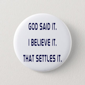 Plain God Said It 6 Cm Round Badge