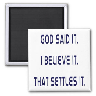 Plain God Said It Square Magnet