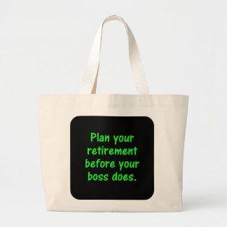 Plan your retirement before your boss (2) jumbo tote bag