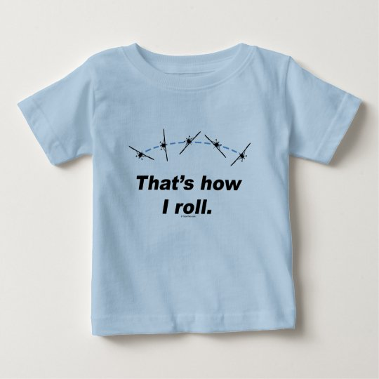 Plane How I Roll Baby T-Shirt