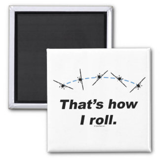 Plane How I Roll Square Magnet
