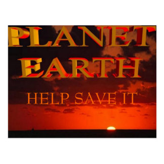 PLANET EARTH, HELP SAVE IT POSTCARD