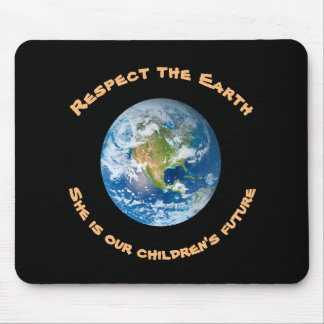 Planet Earth Respect  Childrens Future Mousepad