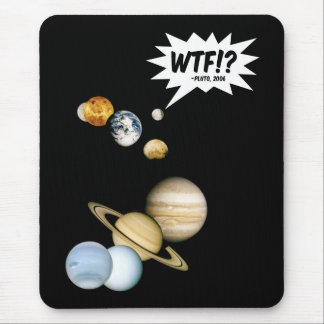 Planet Pluto WTF!? Funny Astronomy Mouse Pad