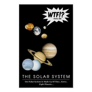 Planet Pluto WTF!? Funny Solar System Classroom Poster