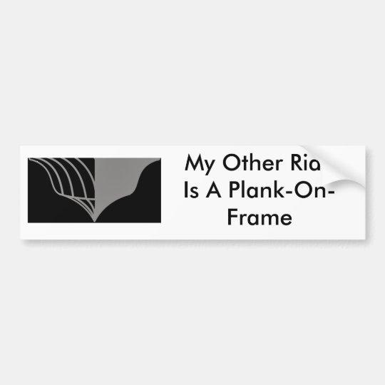 Plank-On-Frame Bumper Sticker