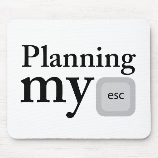 Planning My Escape Mousepad