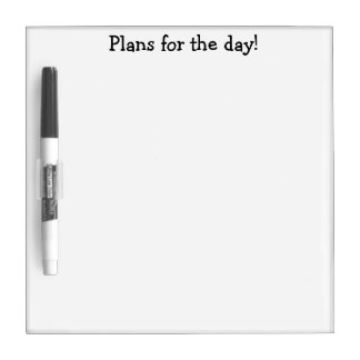 Plans for the day! Dry erase whiteboard w/ pen