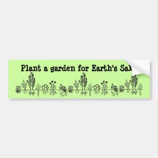 Plant a Garden for Earth's Sake bumper sticker
