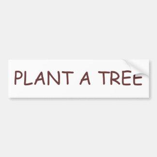 PLANT A TREE CAR BUMPER STICKER