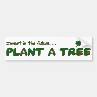 Plant a tree! bumper sticker