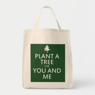 Plant a tree for you and me bag