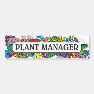 Plant Manager Bumper Stickers