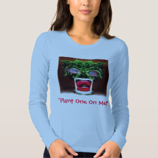 """""""Plant One On Me!"""" women's T-Shirt by Zoltan Buday"""