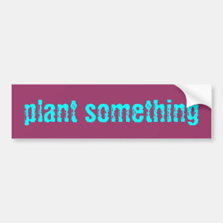 plant something Sticker