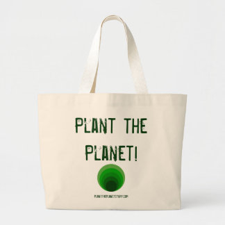 Plant the Planet! planttheplanetstuff.com Large Tote Bag