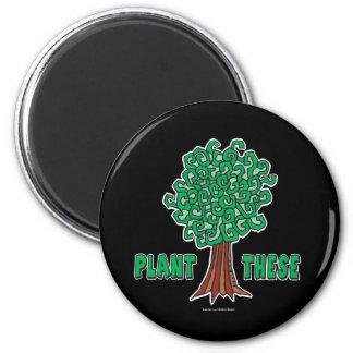 Plant Trees Magnet