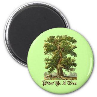 Plant Ye A Tree Green Slogan Magnet