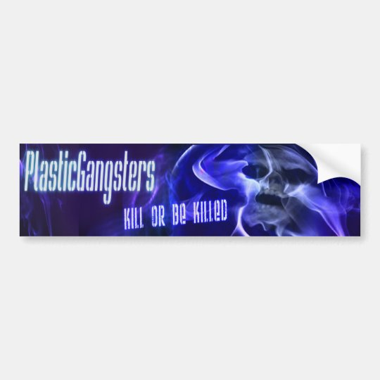 plastic gangsters car bumper sticker