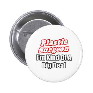 Plastic Surgeon...Kind of a Big Deal 6 Cm Round Badge