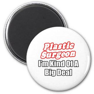 Plastic Surgeon...Kind of a Big Deal 6 Cm Round Magnet