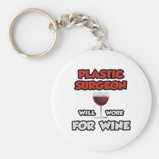 Plastic Surgeon ... Will Work For Wine Basic Round Button Key Ring