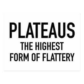 Plateaus The Highest Form Of Flattery Postcard