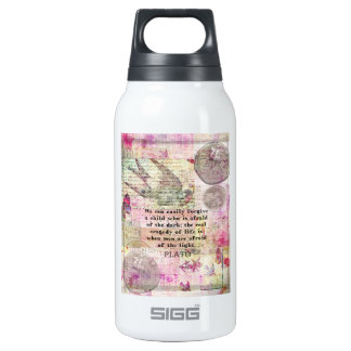 Plato quotation about life, dishonesty, fear insulated water bottle