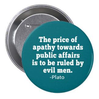 Plato Quote on Apathy towards Politics 7.5 Cm Round Badge