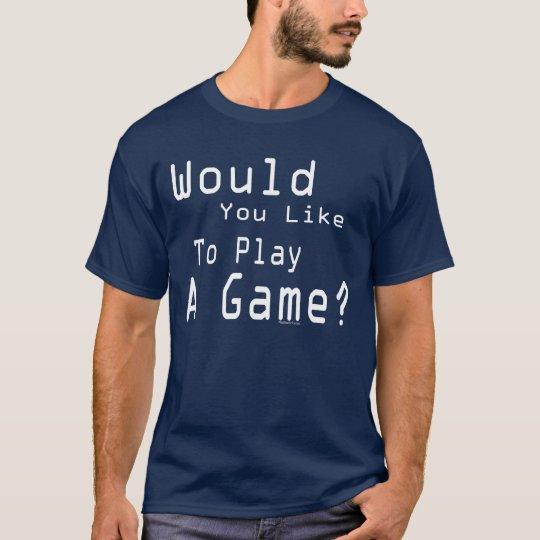 Play a Game (Dark) T-Shirt