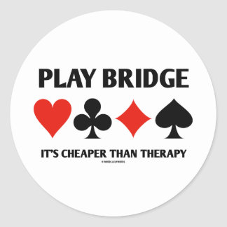 Play Bridge It s Cheaper Than Therapy Card Suits Stickers