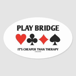 Play Bridge It s Cheaper Than Therapy Card Suits Oval Sticker