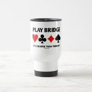 Play Bridge It's Cheaper Than Therapy (Card Suits) Stainless Steel Travel Mug