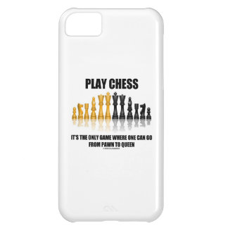 Play Chess It s The Only Game Where Pawn To Queen Cover For iPhone 5C