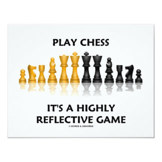 Play Chess It's A Highly Reflective Game 11 Cm X 14 Cm Invitation Card