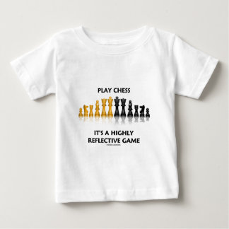 Play Chess It's A Highly Reflective Game Shirts