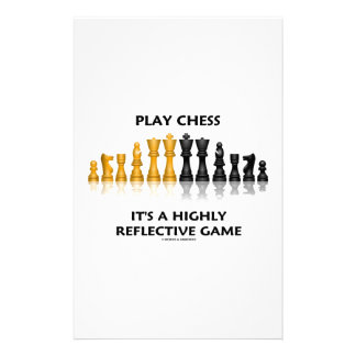 Play Chess It's A Highly Reflective Game Stationery